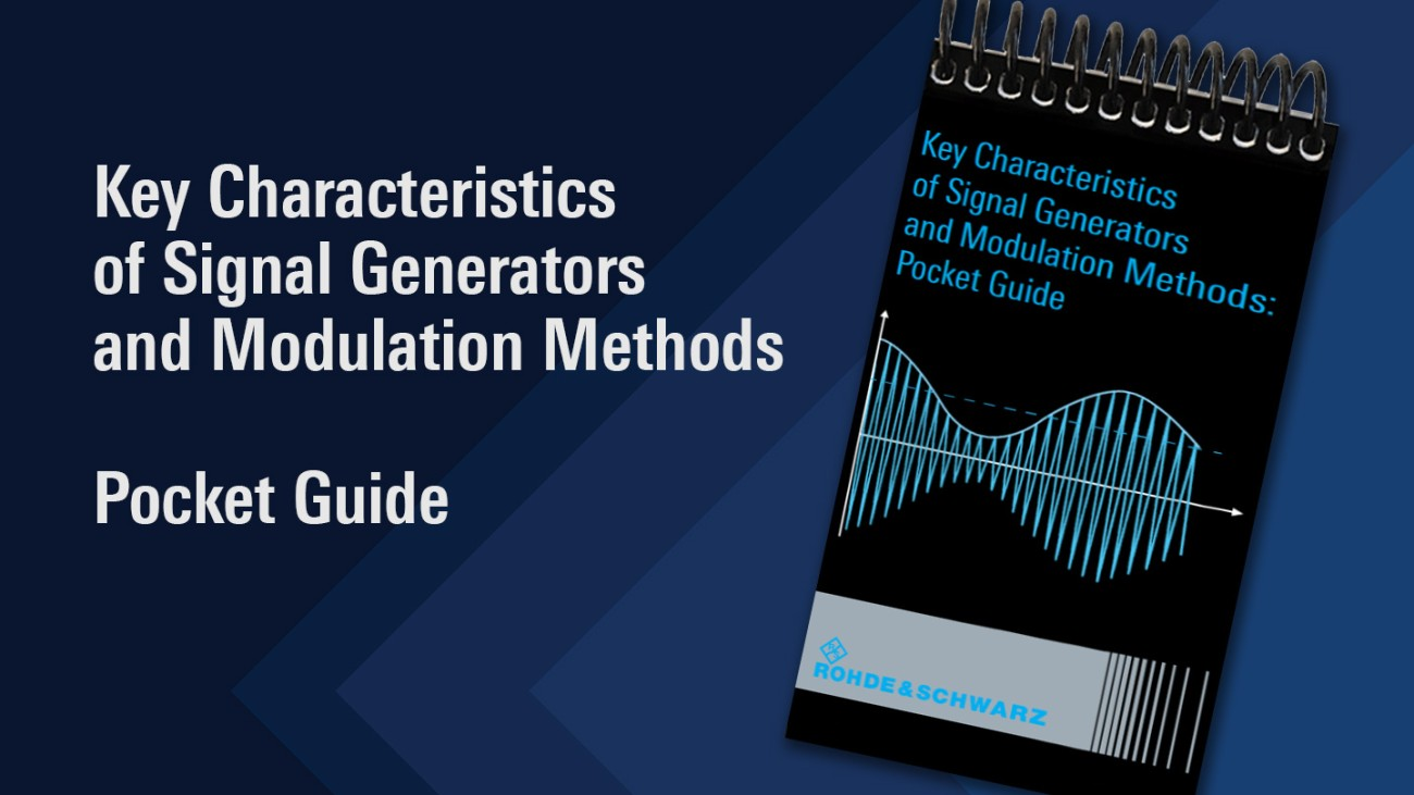 Pocket Guide: Key Characteristics of Signal Generators and Modulation Methods