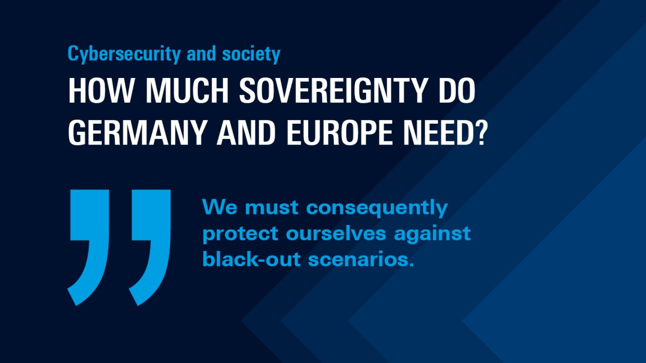Cybersecurity and society: How much sovereignty do Germany and Europe need?