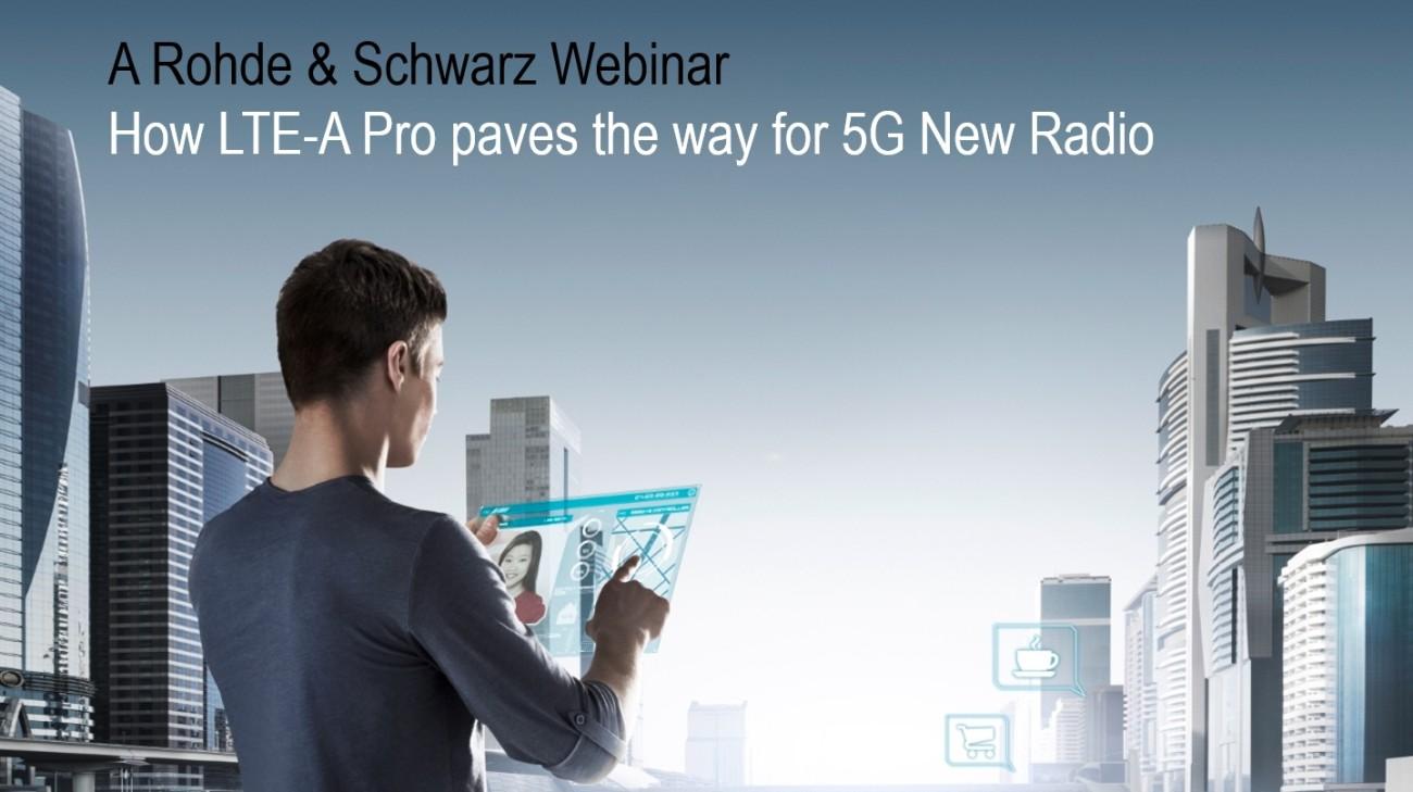 Rohde & Schwarz Webinar LTE-A Pro