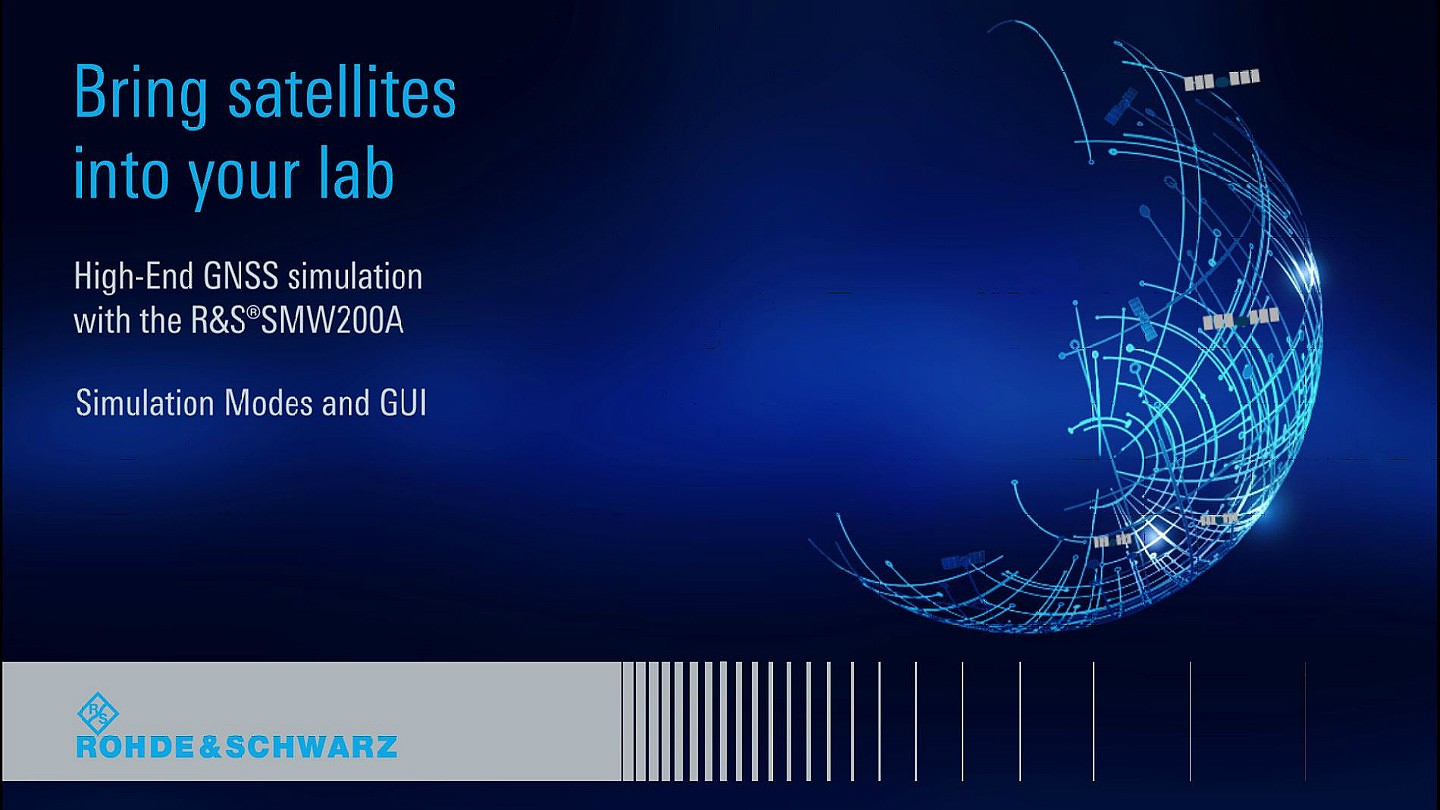 High-End GNSS Simulation with the R&S®SMW200A - Episode 2