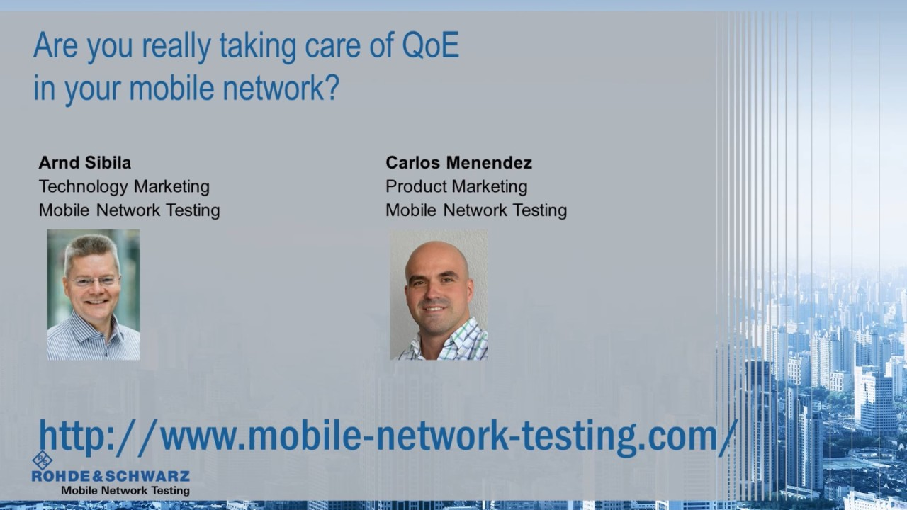 Rohde und Schwarz Webinar: Are you really taking care of QoE in your mobile network?